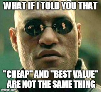 cheap is not best value
